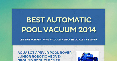 Best automatic pool vacuum 2014 smore for Automatic pool cleaner reviews 2014