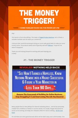 The Money Trigger!