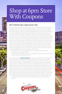 Shop at 6pm Store With Coupons