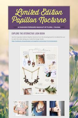Limited Edition Papillon Nocturne