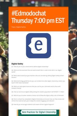 #Edmodochat Thursday 7:00 pm EST