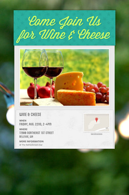 Come Join Us for Wine & Cheese