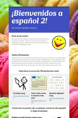 ¡Bienvenidos a español 2!