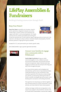 LifePlay Assemblies & Fundraisers