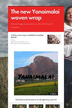The new Yanaimalai woven wrap