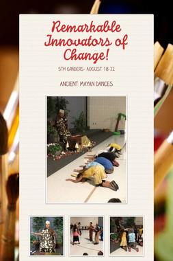 Remarkable Innovators of Change!