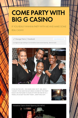 COME PARTY WITH BIG G CASINO