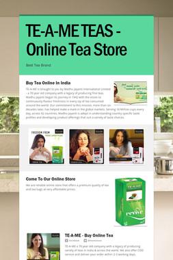 TE-A-ME TEAS - Online Tea Store