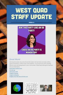 West Quad Staff Update