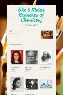 The 5 Major Branches of Chemistry