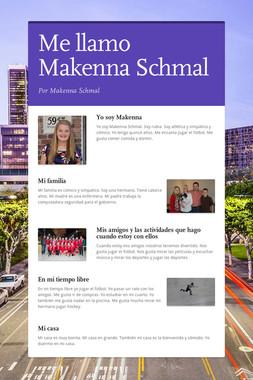 Me llamo Makenna Schmal