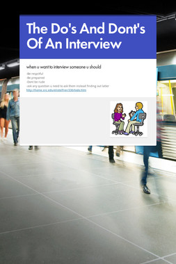 The Do's And Dont's Of An Interview