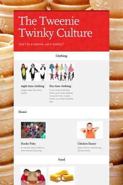 The Tweenie Twinky Culture