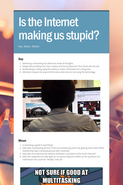 Is the Internet making us stupid?
