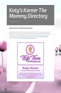 Koty's Korner The Mommy Directory