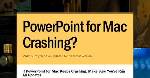 PowerPoint for Mac Crashing? | Smore Newsletters for Education