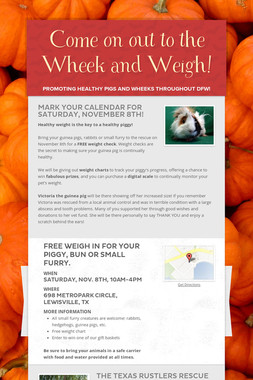 Come on out to the Wheek and Weigh!