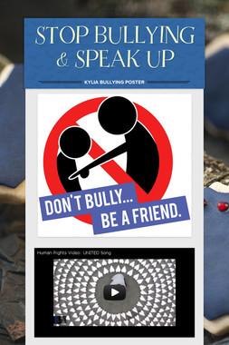 STOP BULLYING & SPEAK UP
