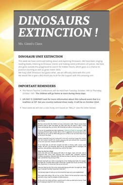 DINOSAURS EXTINCTION !