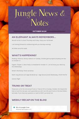 Jungle News & Notes