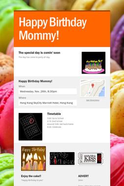 Happy Birthday Mommy!