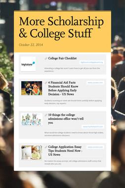 More Scholarship & College Stuff