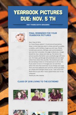 Yearbook Pictures Due: Nov. 5 th