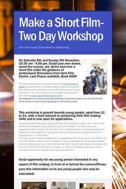 Make a Short Film- Two Day Workshop
