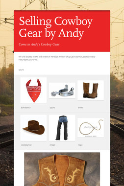 Selling Cowboy Gear     by Andy