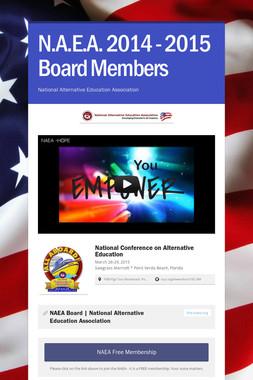 N.A.E.A. 2014 - 2015 Board Members