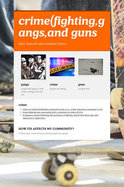 crime(fighting,gangs,and guns