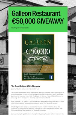 Galleon Restaurant €50,000 GIVEAWAY