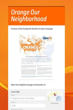 Orange Our Neighborhood