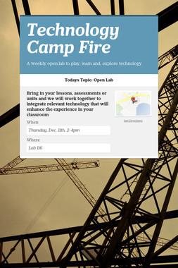 Technology Camp Fire