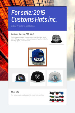 For sale: 2015 Customs Hats inc.