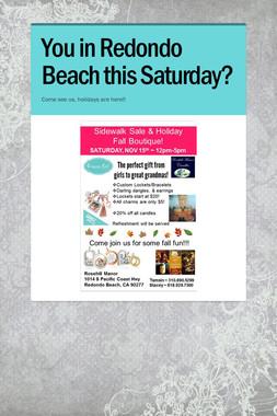 You in Redondo Beach this Saturday?