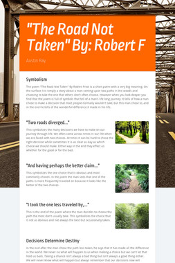 """""""The Road Not Taken"""" By: Robert F"""