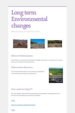 Long term Environmental changes