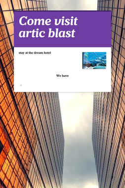 Come visit artic blast