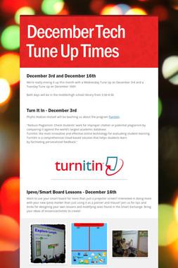 December Tech Tune Up Times