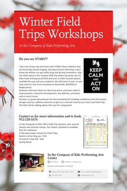 Winter Field Trips    Workshops