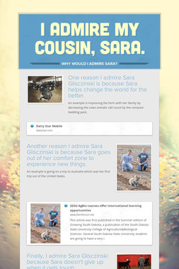I admire my cousin, Sara.