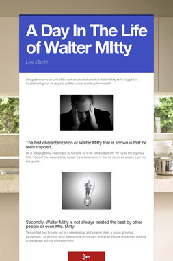 A Day In The Life of Walter MItty