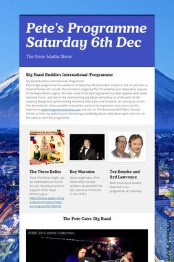 Pete's Programme Saturday 6th Dec