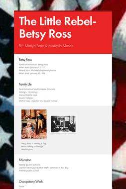 The Little Rebel- Betsy Ross