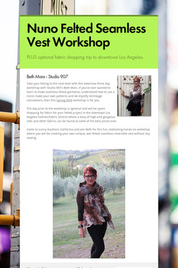 Nuno Felted Seamless Vest Workshop