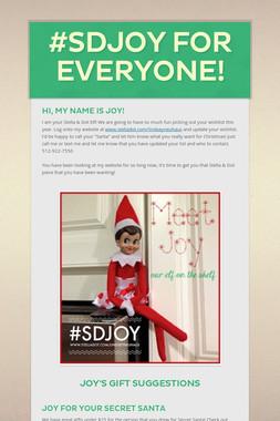 #SDJOY for everyone!