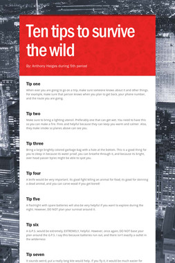 Ten tips to survive the wild