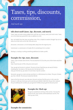 Taxes, tips, discounts, commission,