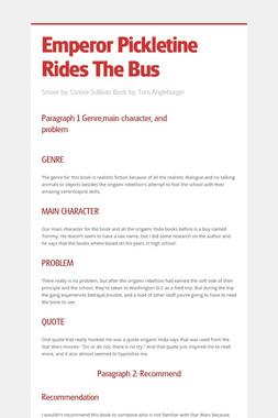 Emperor Pickletine Rides The Bus